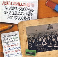 Irish Songs We Learned At School - John Spillane