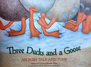 Three Ducks and a Goose: An Irish Tale and Tune  Book/CD set