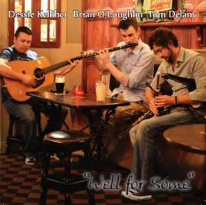 Well for Some - Dessie Kelliher, Brian O'Loughlin, Tom Delany
