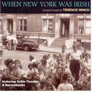 When New York Was Irish - Songs & Tunes byTerence Winch