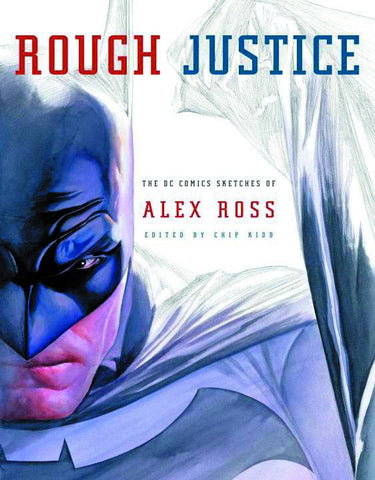 ROUGH JUSTICE SC DC COMIC SKETCHES OF ALEX ROSS - Cyber City Comix