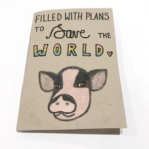 FILLED WITH PLANS TO SAVE THE WORLD Recycled Notebook Pig