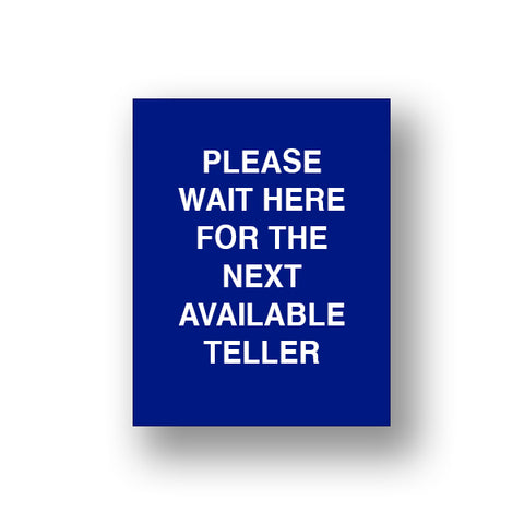 Blue Please Wait Here For The Next Available Teller (Sign Insert)