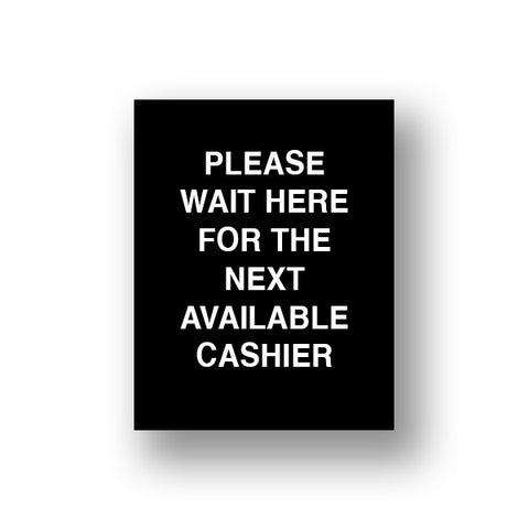 Black Please Wait Here For The Next Available Cashier (Sign Insert)