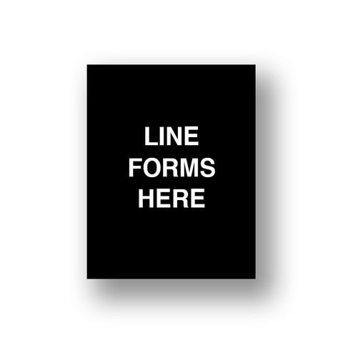 Black Line Forms Here (Sign Insert)