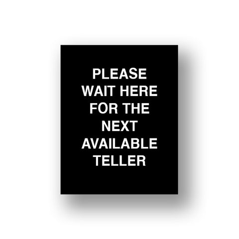 Black Please Wait Here For The Next Available Teller (Sign Insert)