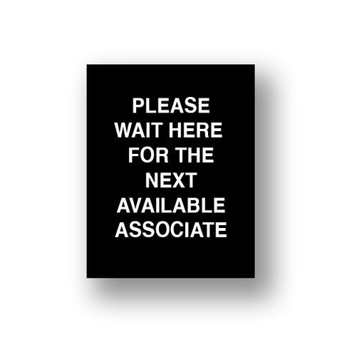 Black Please Wait Here For The Next Available Associate (Sign Insert)