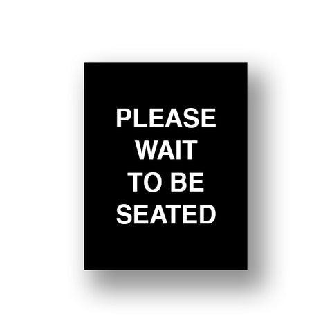 Black Please Wait To Be Seated (Sign Insert)