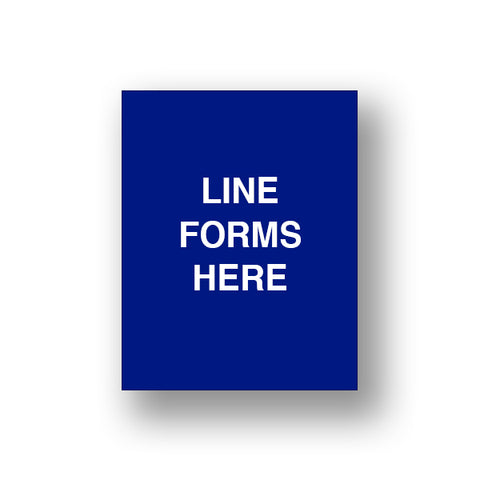Blue Line Forms Here (Sign Insert)