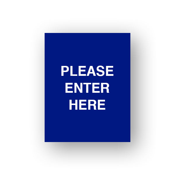 Blue Please Enter Here (Sign Insert)