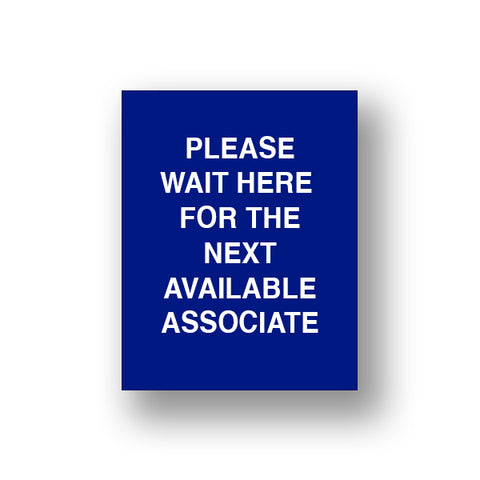 Blue Please Wait Here For The Next Available Associate (Sign Insert)