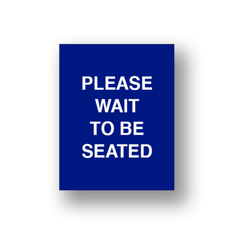 Blue Please Wait To Be Seated (Sign Insert)