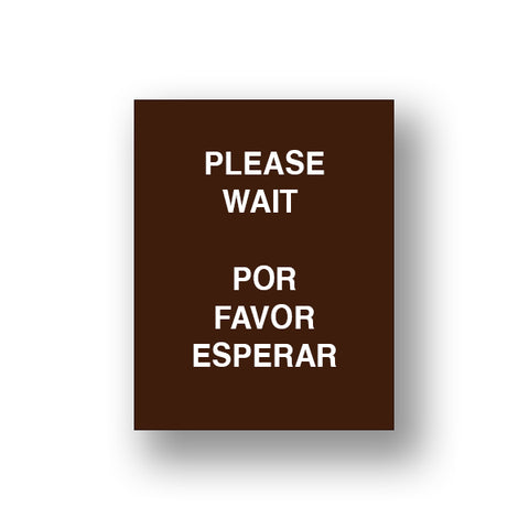 Brown Please Wait/Por Favor Esperar (Sign Insert)