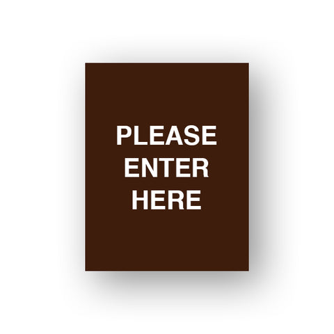 Brown Please Enter Here (Double Sided Sign Insert)