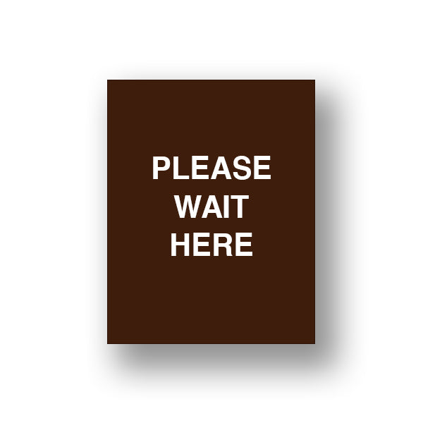 Brown Please Wait Here (Sign Insert)
