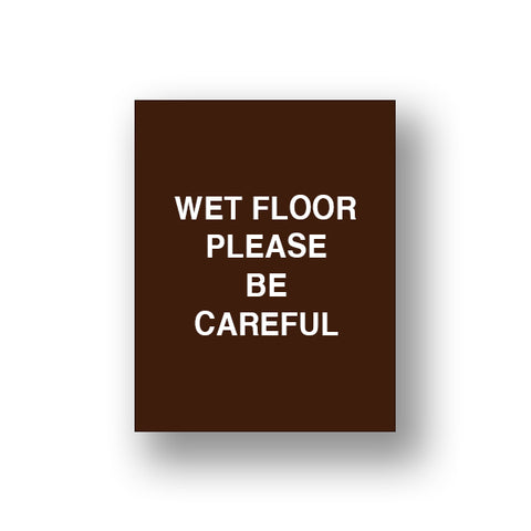 Brown Wet Floor Please Be Careful (Double Sided Sign Insert)