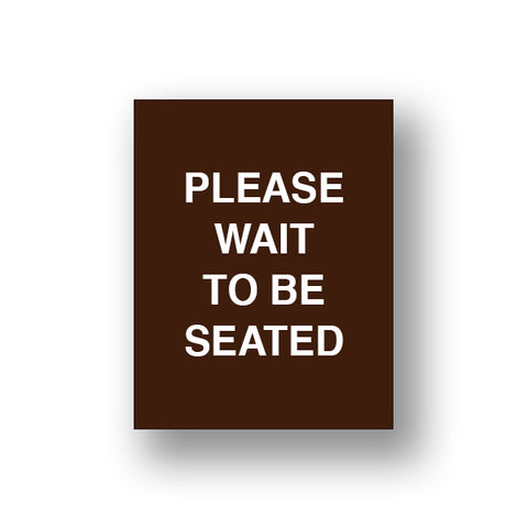 Brown Please Wait To Be Seated (Sign Insert)