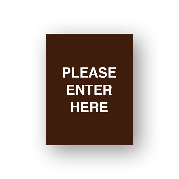 Brown Please Enter Here (Sign Insert)