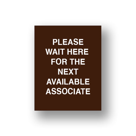 Brown Please Wait Here For The Next Available Associate (Sign Insert)