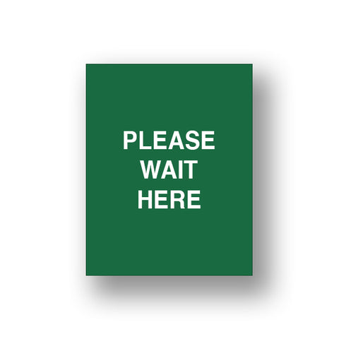 Green Please Wait Here (Sign Insert)