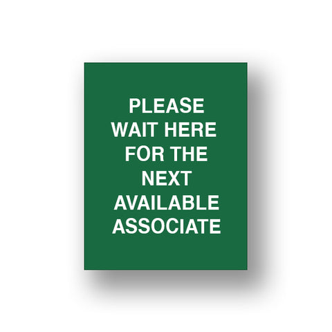 Green Please Wait Here For The Next Available Associate (Sign Insert)