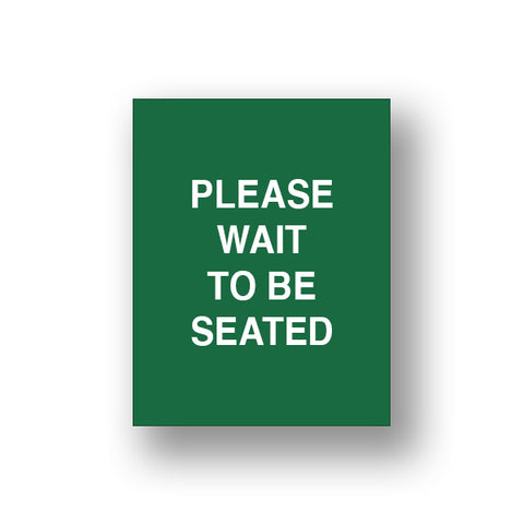 Green Please Wait To Be Seated (Sign Insert)