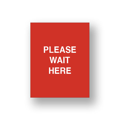 Red Please Wait Here (Sign Insert)