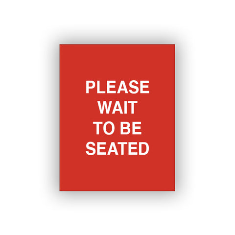 Red Please Wait To Be Seated (Sign Insert)