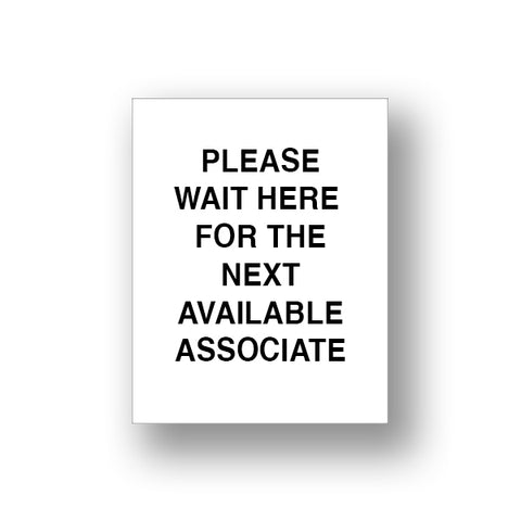 White Please Wait Here For The Next Available Associate (Sign Insert)