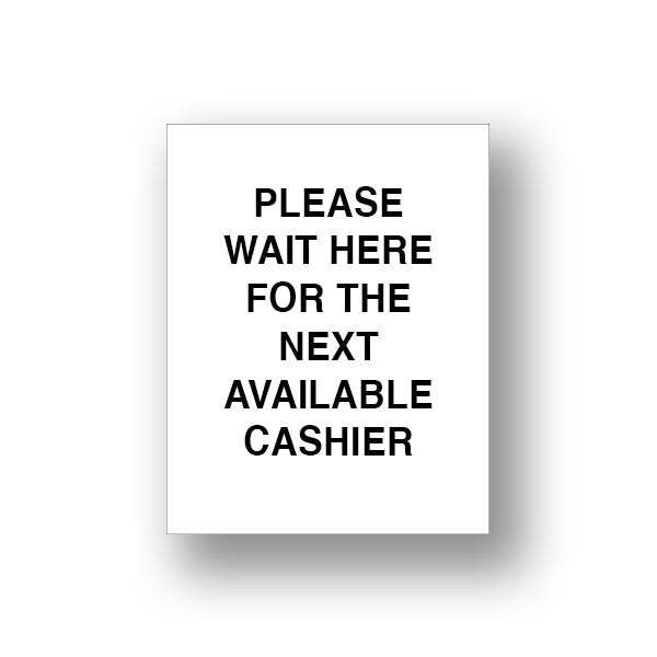White Please Wait Here For The Next Available Cashier (Sign Insert)