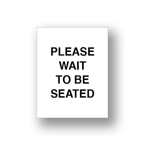 White Please Wait To Be Seated (Sign Insert)