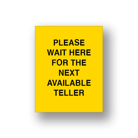 Yellow Please Wait Here For The Next Available Teller (Sign Insert)