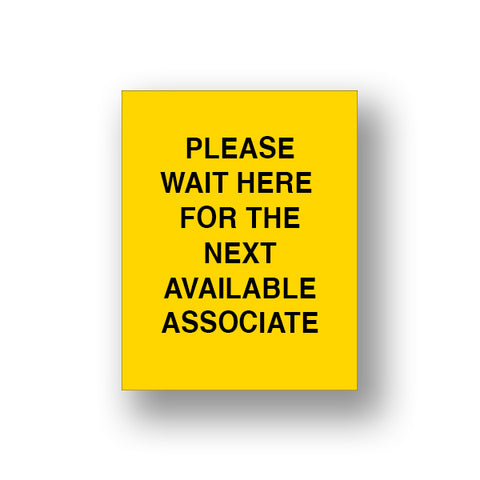 Yellow Please Wait Here For The Next Available Associate (Sign Insert)
