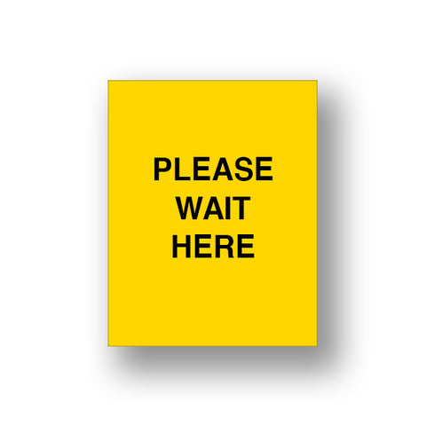 Yellow Please Wait Here (Sign Insert)