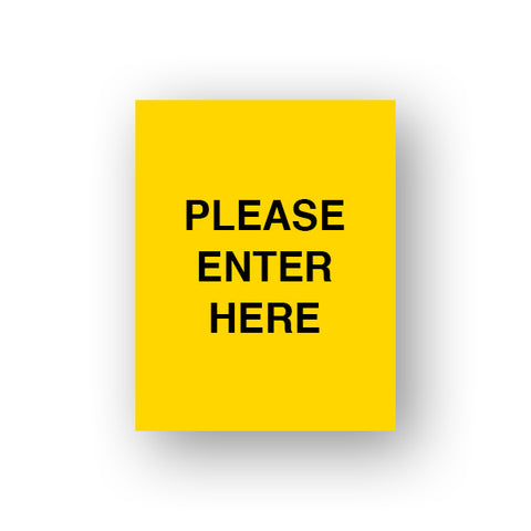 Yellow Please Enter Here (Double Sided Sign Insert)