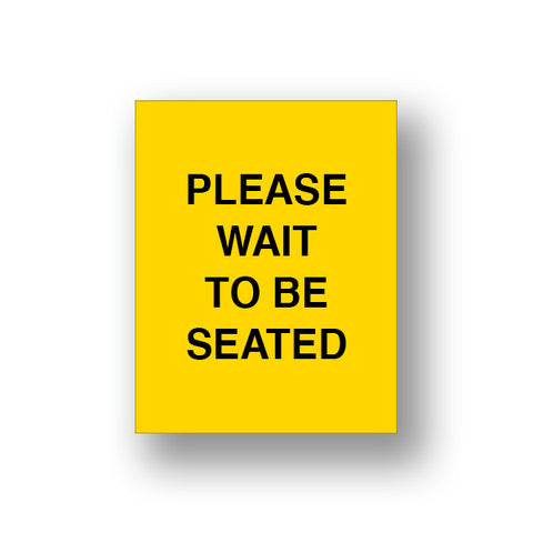 Yellow Please Wait To Be Seated (Sign Insert)