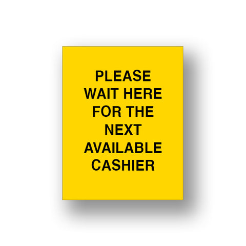 Yellow Please Wait Here For The Next Available Cashier (Sign Insert)