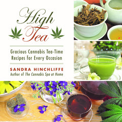 High Teas: Gracious Cannabis Tea-time Recipes for Every  Occasion