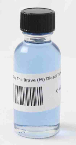 Only The Brave (M) Diesel Type - 1/3 oz.