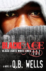 Black Lights and White Lines (Blackface 3) by Q.B. Wells