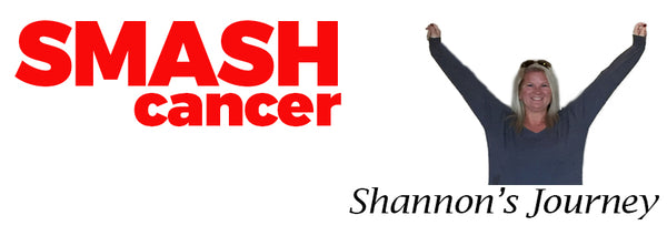 Shannon's SMASHING cancer Journey