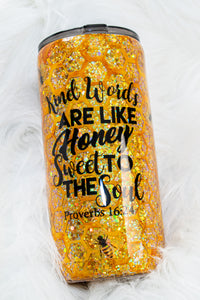 Kind Words Are Like Honey Sweet To The Soul ~ Gold Glittered 22 ounce Stainless Steel Tumbler