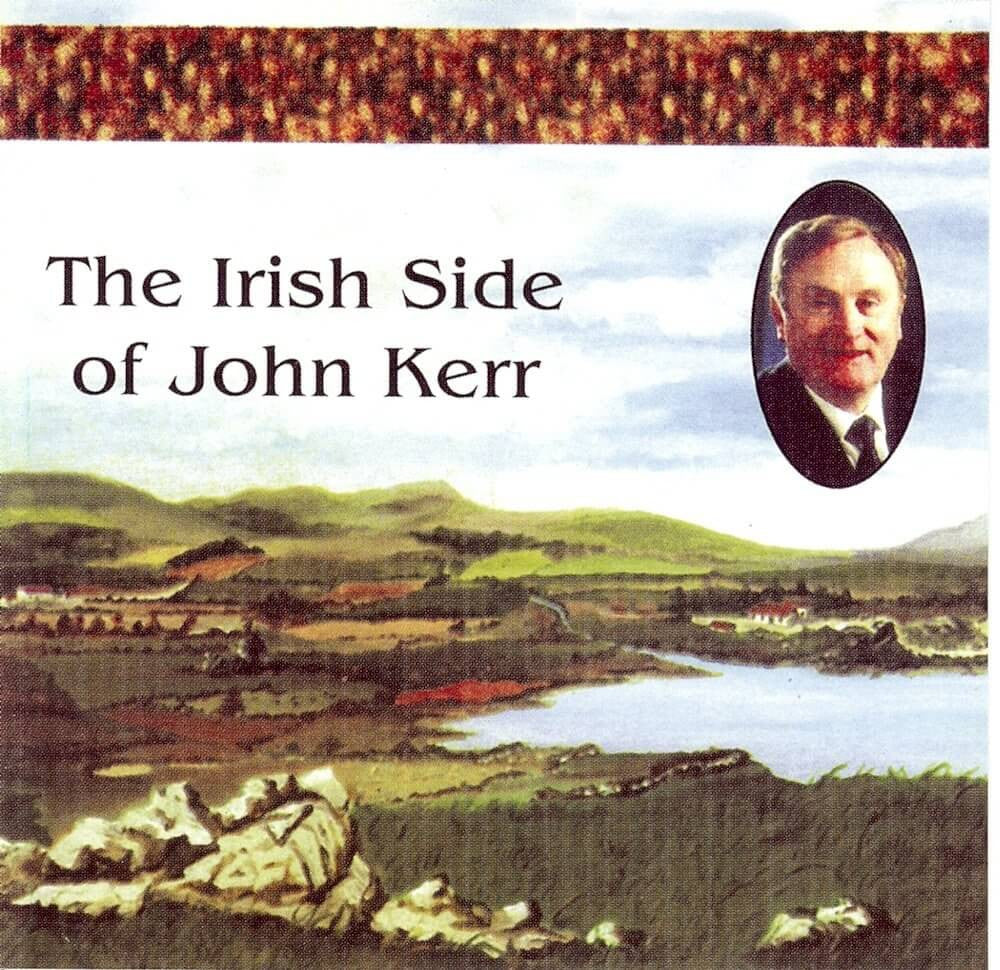 John Kerr - The Irish Side of John Kerr