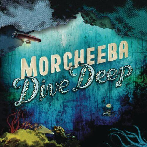 Dive Deep Morcheeba