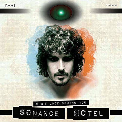Don't Look Behind You Sonance Hotel