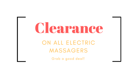 Clearance on all electric massagers!