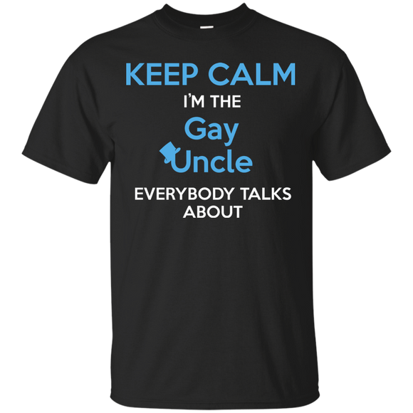 Keep Calm I'm The Gay Uncle quote printed Shirt
