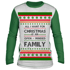 All I Want For Christmas Is An Open-Minded Family Ugly Christmas Sweater