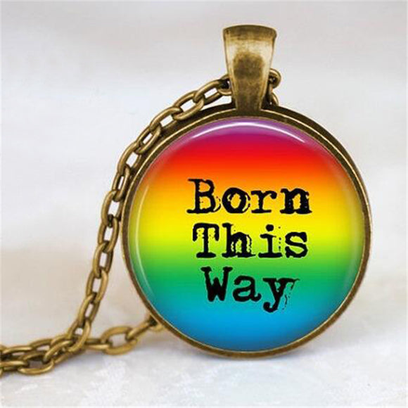 Born this way Pendant Necklace