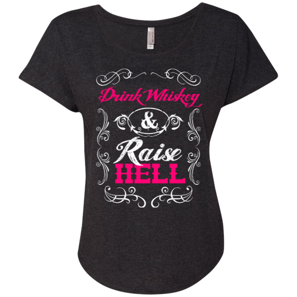 Drink Whiskey Raise Hell Ladies Dolman Sleeve